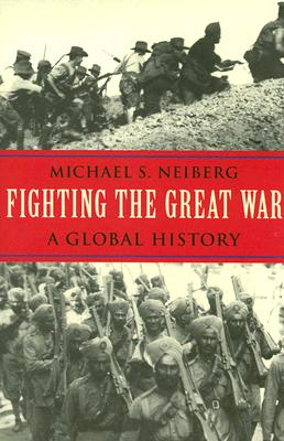 Image for Fighting the Great War: A Global History (Polity Short Introductions)