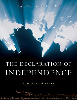 The Declaration of Independence: A Global History, Armitage, David