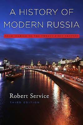 A History of Modern Russia: From Tsarism to the Twenty-First Century, Third Edition, Service, Robert