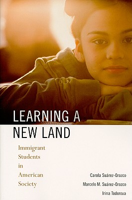 Image for Learning a New Land: Immigrant Students in American Society