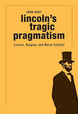 Image for Lincoln's Tragic Pragmatism: Lincoln, Douglas, and Moral Conflict