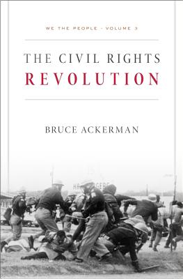 CIVIL RIGHTS REVOLUTION, THE WE THE PEOPLE VOLUME 3, ACKERMAN, BRUCE