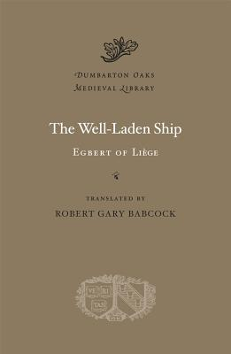 Image for The Well-Laden Ship (Dumbarton Oaks Medieval Library)