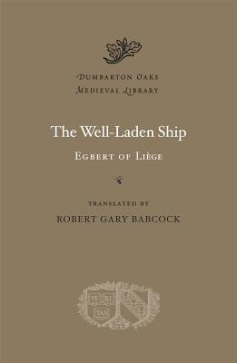 The Well-Laden Ship (Dumbarton Oaks Medieval Library), Egbert of Liège