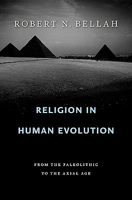 Image for Religion in Human Evolution: From the Paleolithic to the Axial Age
