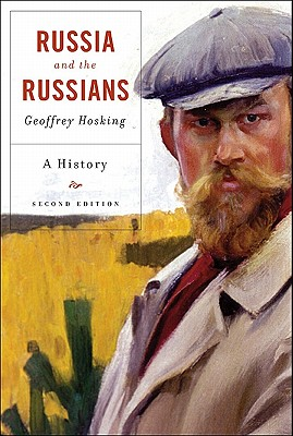 Russia and the Russians: A History, Second Edition, Geoffrey Hosking