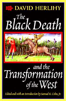 The Black Death and the Transformation of the West, Herlihy, David; Cohn Jr., Samuel K.