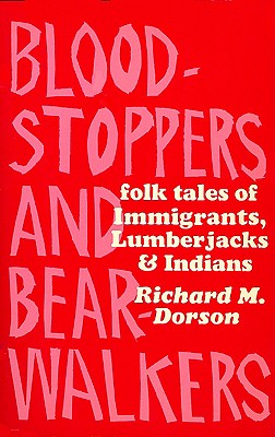 Image for Blood-stoppers And Bearwalkers  Folk Traditions of the Upper Peninsula