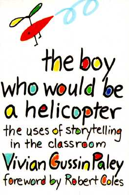 The Boy Who Would Be a Helicopter, Vivian Gussin Paley