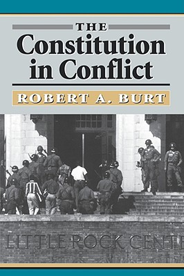 The Constitution in Conflict, Burt, Robert A.