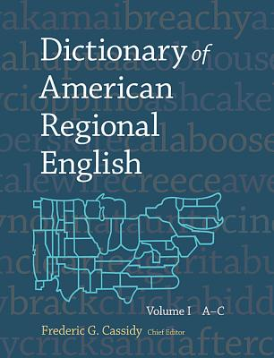 Image for Dictionary of American Regional English, Volume I: Introduction and A-C