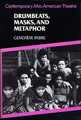 Drumbeats, Masks, and Metaphor, Fabre, Genevieve