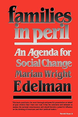 Families in Peril: An Agenda for Social Change (The W. E. B. Du Bois Lectures), Edelman, Marian Wright