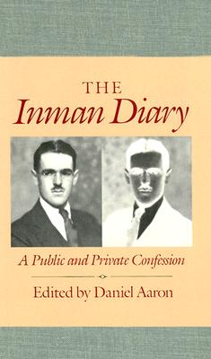 The Inman Diary: A Public and Private Confession (Vols 1-2), Inman, Arthur C.