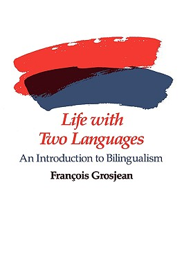 Image for Life with Two Languages: An Introduction to Bilingualism