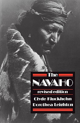 The Navaho: Revised Edition (Harvard Paperbacks), Kluckhohn, Clyde; Leighton, Dorothea C.