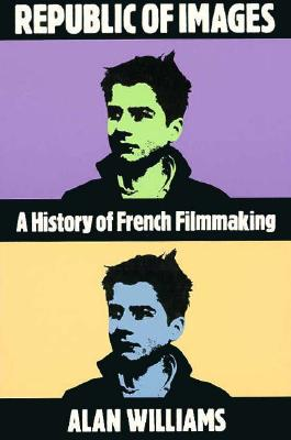 Image for Republic of Images: A History of French Filmmaking
