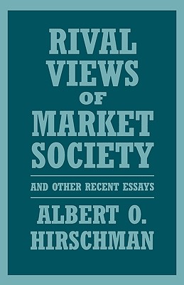 Image for Rival Views of Market Society: and other recent essays
