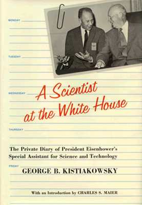 Image for A Scientist at the White House: The Private Diary of President Eisenhower's Special Assistant for Science and Technology