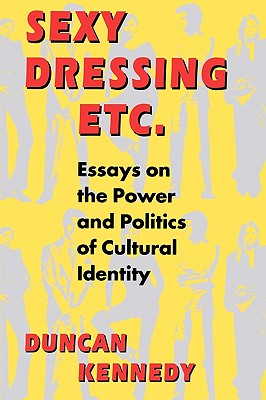 Image for SEXY DRESSING ETC. ESSAYS ON THE POWER AND POLITICS OF CULTURAL IDENTITY