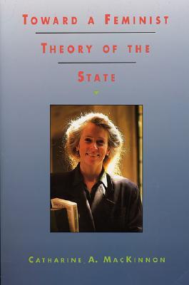 Toward a Feminist Theory of the State, MacKinnon, Catharine A.