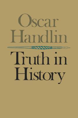 Truth in History, Handlin, Oscar