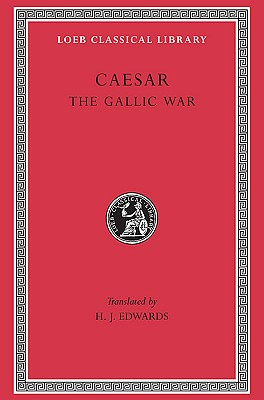 Image for Caesar: The Gallic War (Loeb Classical Library)