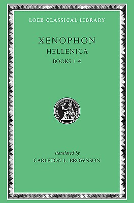 Image for Xenophon, I, Hellenica: Books 1-4 (Loeb Classical Library)