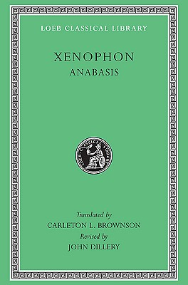 Image for Xenophon: Anabasis (Loeb Classical Library) (English and Greek Edition)