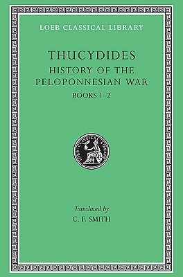 Image for History of the Peloponnesian War, Volume I: Books 1-2 (Loeb Classical Library)