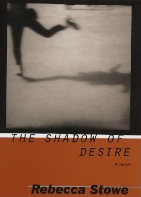 Image for The Shadow of Desire : A Novel
