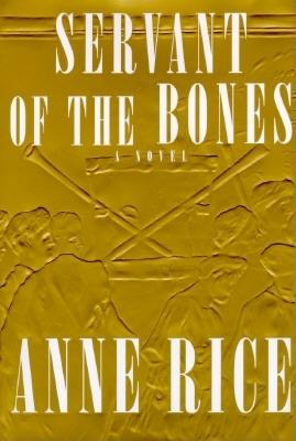 Servant of the Bones, a Novel, Rice, Anne