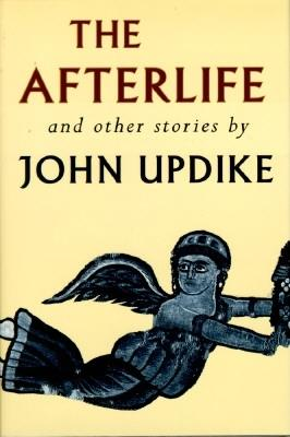The Afterlife and Other Stories, Updike, John