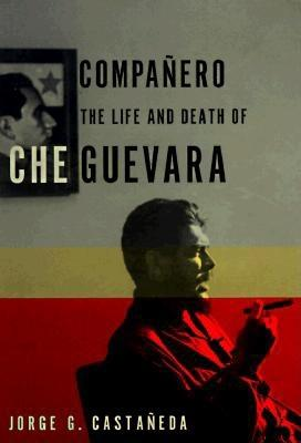 Image for COMPANERO LIFE & DEATH OF CHE GUEVARA