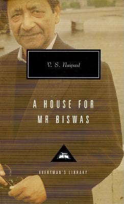 A House for Mr. Biswas (Everyman's Library (Cloth)), V. S. Naipaul
