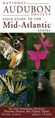 National Audubon Society Field Guide to the Mid-Atlantic States: New York, Pennsylvania, New Jersey, Maryland, Delaware, West Virginia, Virginia (National Audubon Society Field Guides), Chanticleer Press Inc.