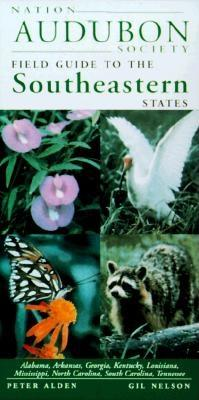 Image for National Audubon Society Regional Guide to the Southeastern States Alabama, Arkansas, Georgia, Kentucky, Louisiana, Mississippi, North Carolina.