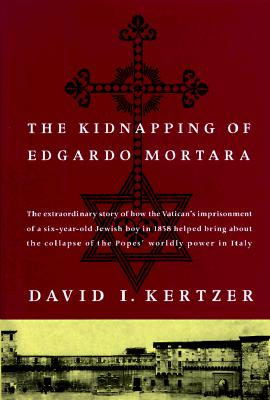 The Kidnapping of Edgardo Mortara, Kertzer, David I.