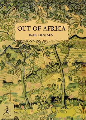 Out of Africa (Modern Library 100 Best Nonfiction Books), Dinesen, Isak
