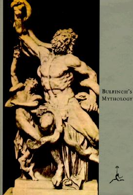Image for BULFINCH'S MYTHOLOGY THE AGE OF FABLE, THE AGE OF CHIVALRY, LEGENDS OF CHARLEMAGNE