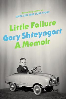 Little Failure: A Memoir, Shteyngart, Gary