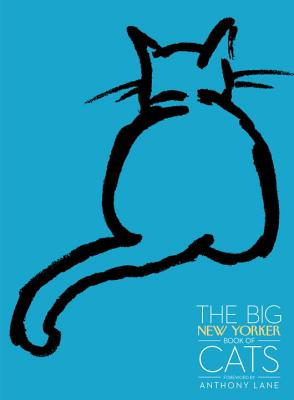 BIG NEW YORKER BOOK OF CATS, ANTHONY LANE