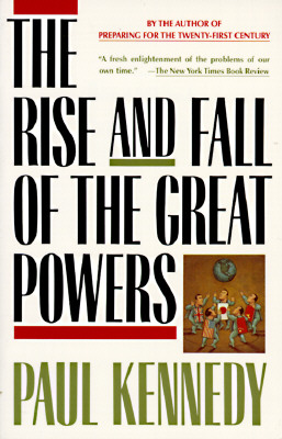 The Rise and Fall of the Great Powers, Paul Kennedy
