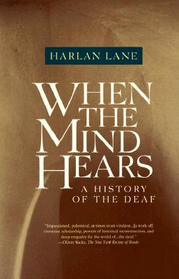 Image for When the Mind Hears: A History of the Deaf