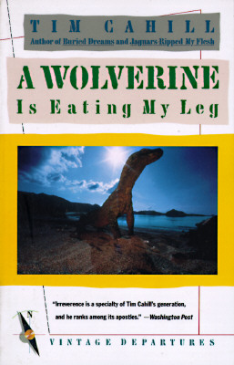 A Wolverine Is Eating My Leg, Cahill, Tim