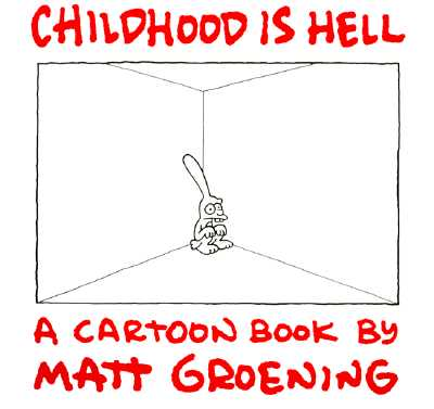 Childhood Is Hell, Groening, Matt