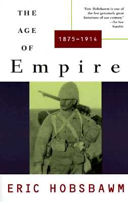 The Age of Empire: 1875-1914, Hobsbawm, Eric