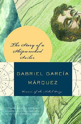 The Story of a Shipwrecked Sailor, Gabriel Garcia Marquez