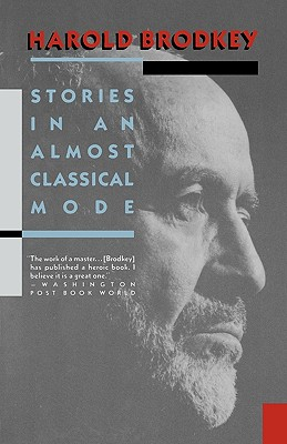 STORIES IN AN ALMOST CLASSICAL MODE, BRODKEY, HAROLD