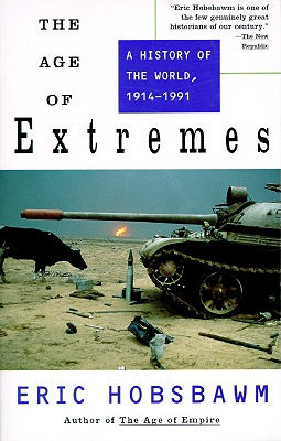 Image for The Age of Extremes: A History of the World, 1914-1991